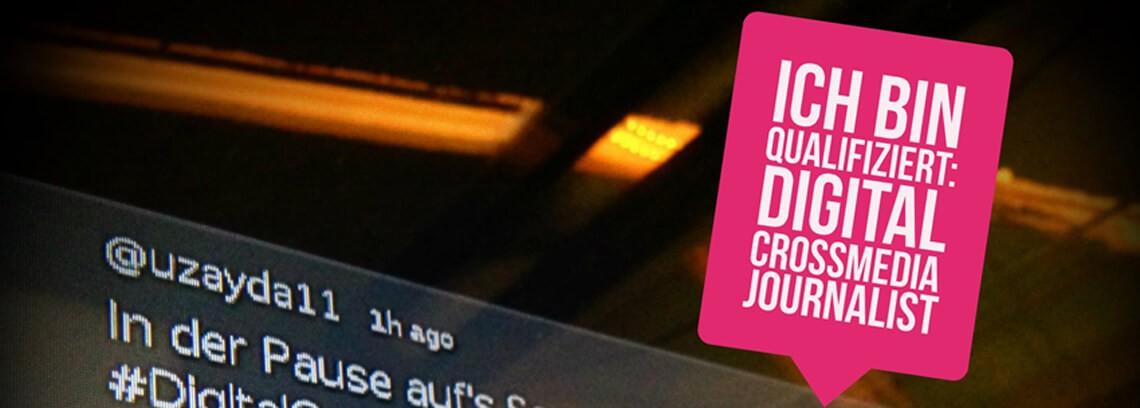 Ich bin qualifiziert: Digital Crossmedia Journalist